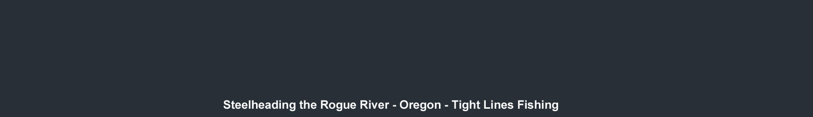 Oregon Steelhead Trips